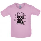 Bake Love Not War Kids T Shirt