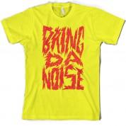 Bring Da Noise T Shirt