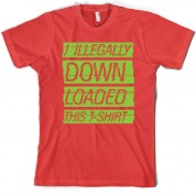 I Illegally Downloaded This T Shirt