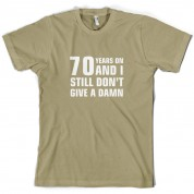 70 Years And I Still Don't Give A Damn T Shirt