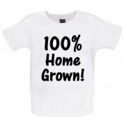 100% Home Grown! Baby T Shirt